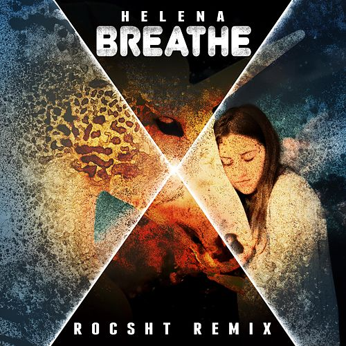 Breathe (Rocsht Remix) de Helena