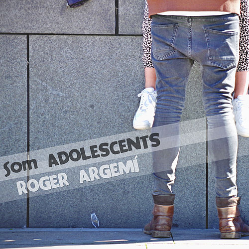 Som Adolescents by Roger Argemí