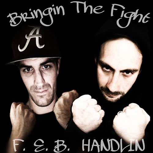 Bringin' the Fight (feat. Handlin') de F.E.B.