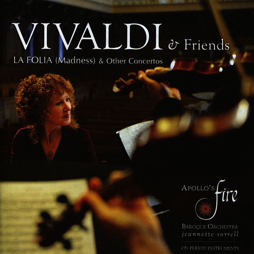 Vivaldi: La Folia (Madness) & Other Concertos von Apollo's Fire