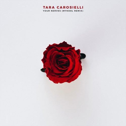 Your Nerves (MYKOOL Remix) von Tara Carosielli