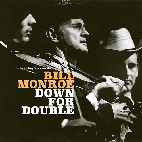 Down for Double de Bill Monroe
