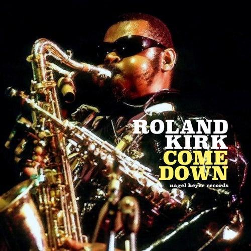 Come Down de Roland Kirk