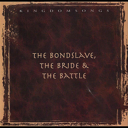 The Bondslave the Bride and the Battle by David Baroni