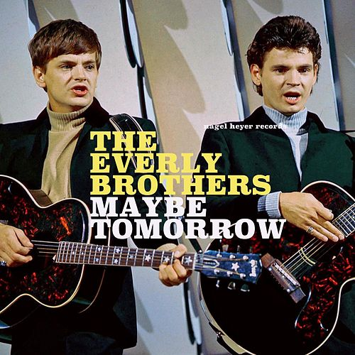 Maybe Tomorrow - Winter Dreams by The Everly Brothers