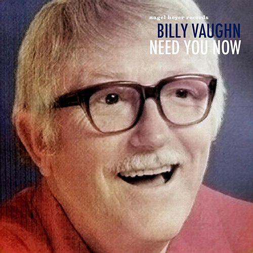 Need You Now von Billy Vaughn
