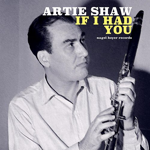 If I Had You by Artie Shaw