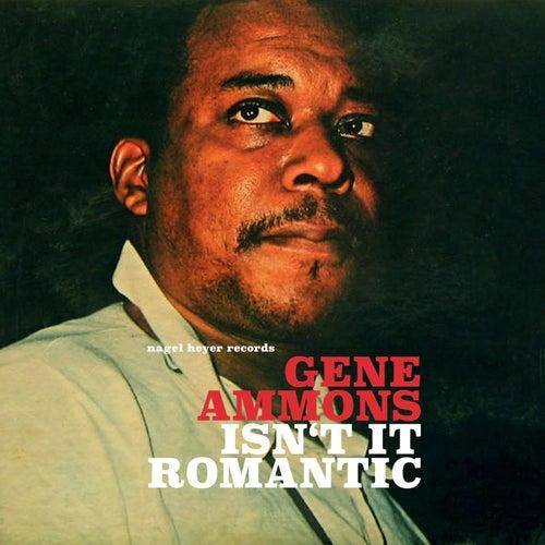 Isn't It Romantic - Ballads Only! by Gene Ammons
