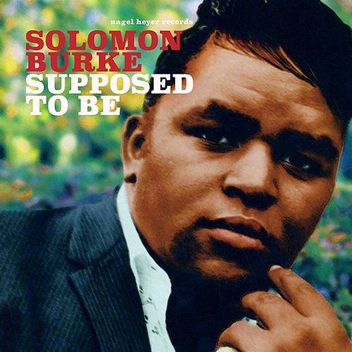 Supposed to Be de Solomon Burke