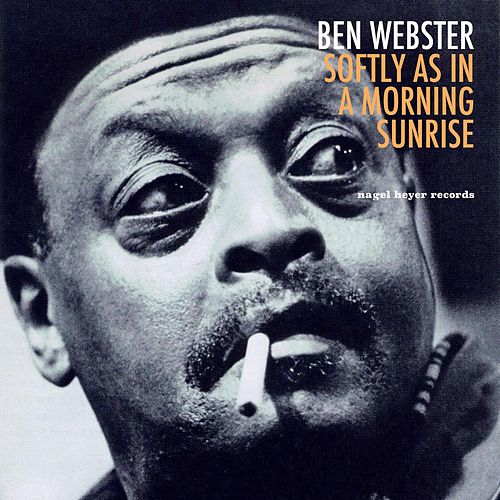 Softly as in a Morning Sunrise de Ben Webster