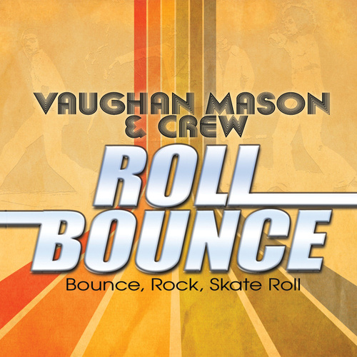Bounce, Rock, Skate, Roll von Vaughan Mason & Crew