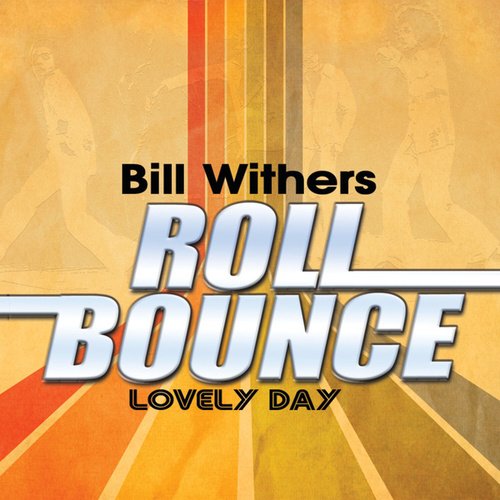 Lovely Day by Bill Withers