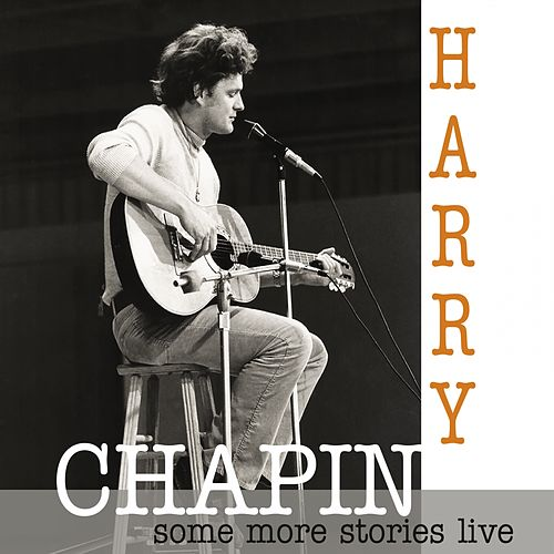 Some More Stories (Live at Radio Bremen 1977) van Harry Chapin