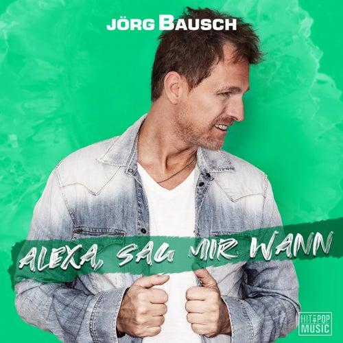 Alexa, sag mir wann von Jörg Bausch