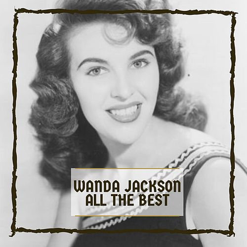 All The Best von Wanda Jackson