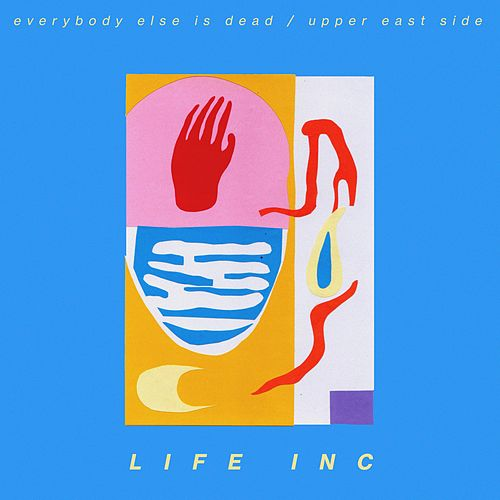 Everybody Else Is Dead / Upper East Side by Life Inc.