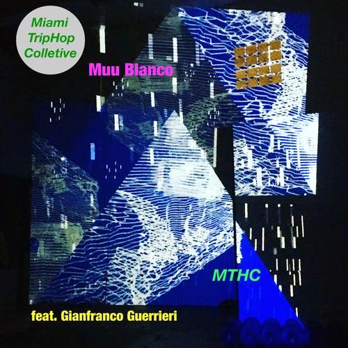 MTHC (Miami Triphop Collective) de Muu Blanco