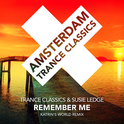 Remember Me (Katrin's World Remix) von Trance Classics