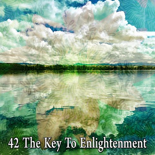 42 The Key to Enlightenment von Music For Meditation