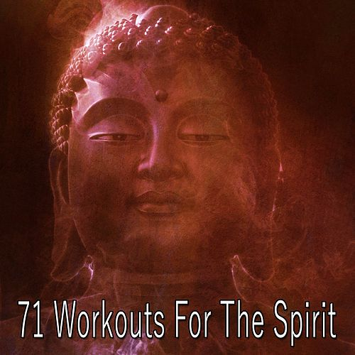 71 Workouts for the Spirit von Lullabies for Deep Meditation