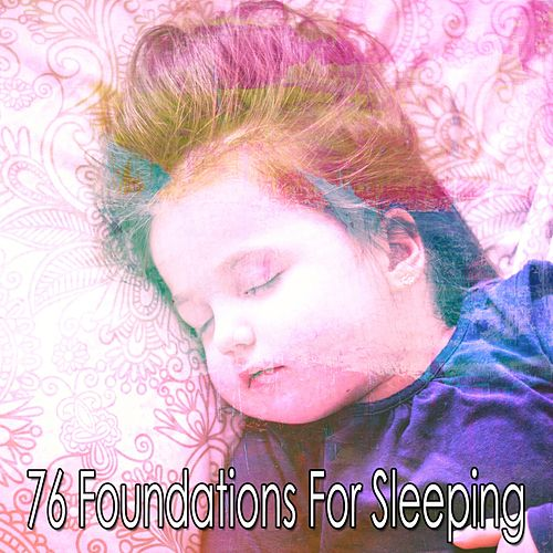 76 Foundations for Sleeping de Lullaby Land