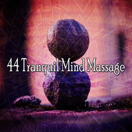 44 Tranquil Mind Massage von Entspannungsmusik