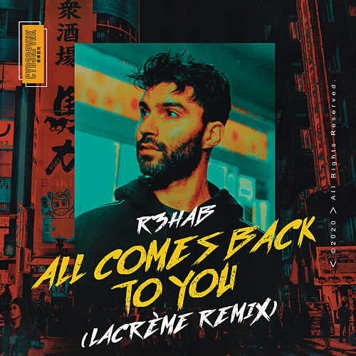 All Comes Back to You (LaCrème Remix) di R3HAB
