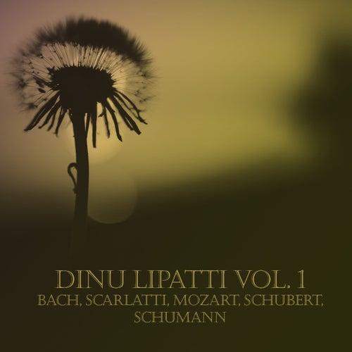 Dinu Lipatti Vol. 1 (Bach, Scarlatti, Mozart, Schubert, Schumann) by Dinu Lipatti