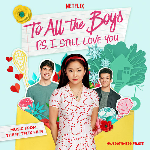 To All The Boys: P.S. I Still Love You (Music From The Netflix Film) von Various Artists