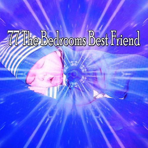 77 The Bedrooms Best Friend de Best Relaxing SPA Music