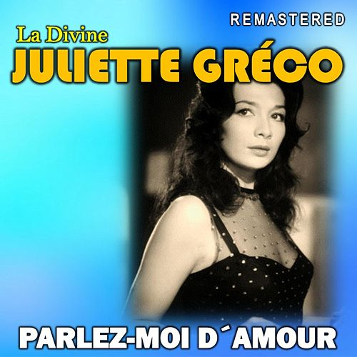 Parlez moi d'amour (Remastered) by Juliette Greco