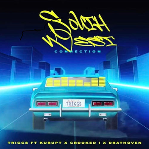 South West Connection (feat. Kurupt, Crooked I & Drathoven) de Triggs