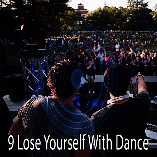 9 Lose Yourself with Dance by Ibiza Dance Party