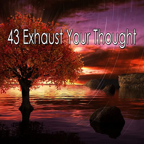 43 Exhaust Your Thought de Water Sound Natural White Noise