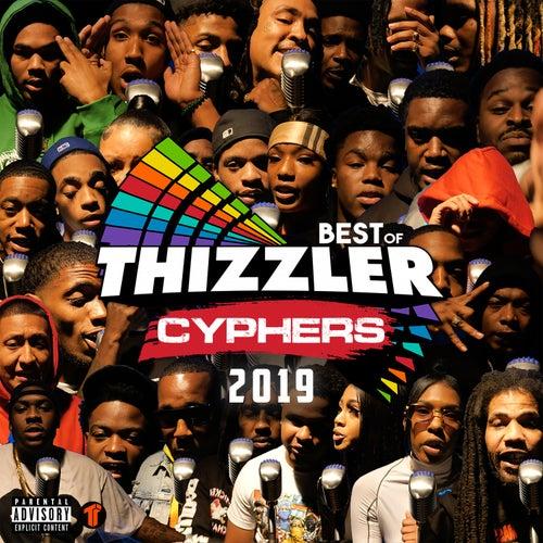 Best Of Thizzler Cyphers 2019 von Various Artists