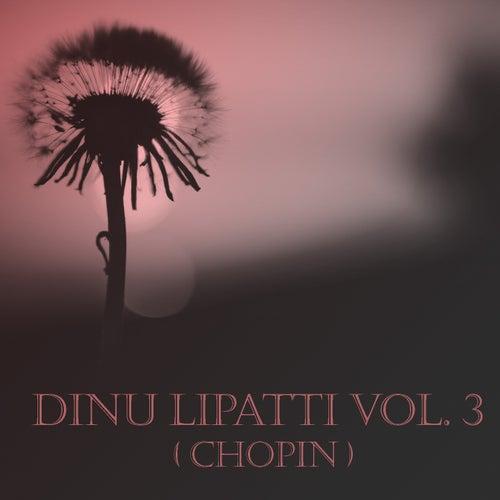 Dinu Lipatti Vol. 3 (Chopin) by Dinu Lipatti