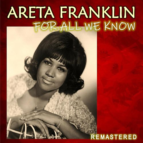 For All We Know (Remastered) de Aretha Franklin