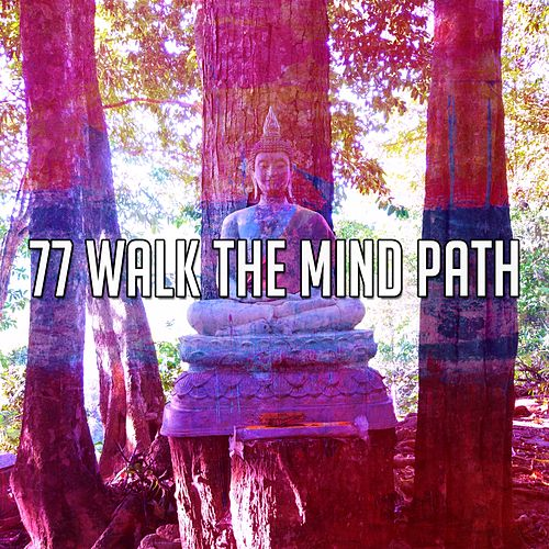 77 Walk the Mind Path by Yoga Music