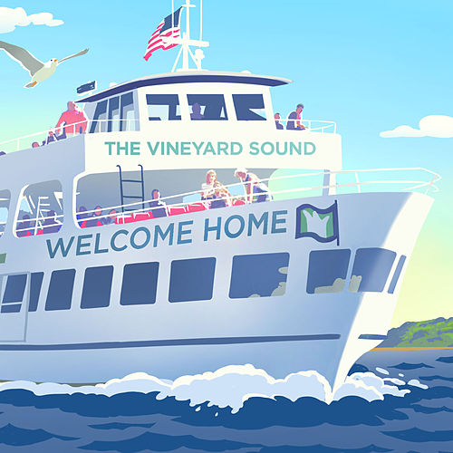 Welcome Home de The Vineyard Sound