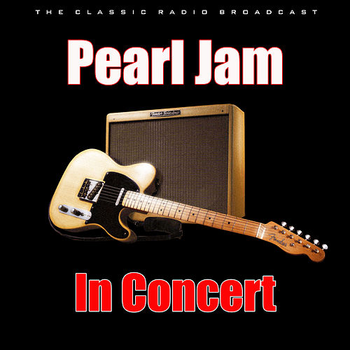 In Concert (Live) by Pearl Jam