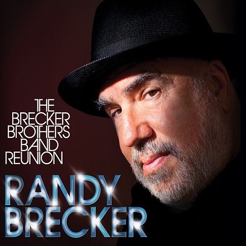 The Brecker Brothers Band Reunion de Randy Brecker