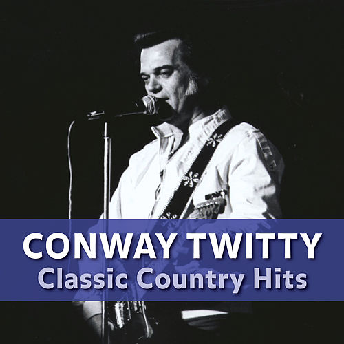 Time Life Presents: Country Classics with Conway Twitty van Conway Twitty