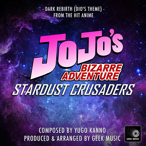 Dark Rebirth - Dio's Theme (From 'JoJo's Bizarre Adventure Stardust Crusaders ') by Geek Music