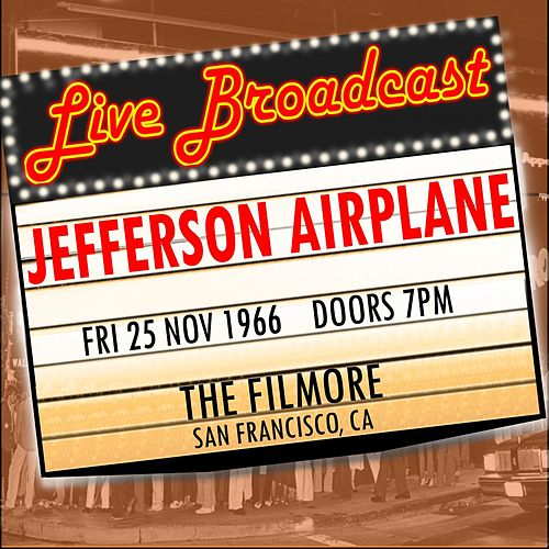 Live Broadcast - 25 November 1966 The Filmore, San Francisco  CA  25 November 1966 by Jefferson Airplane