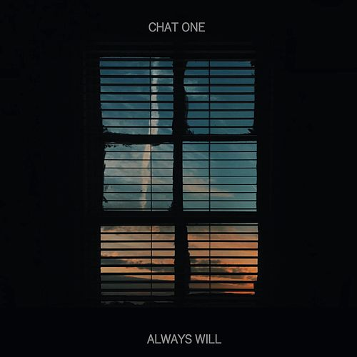 Always will by Chat One