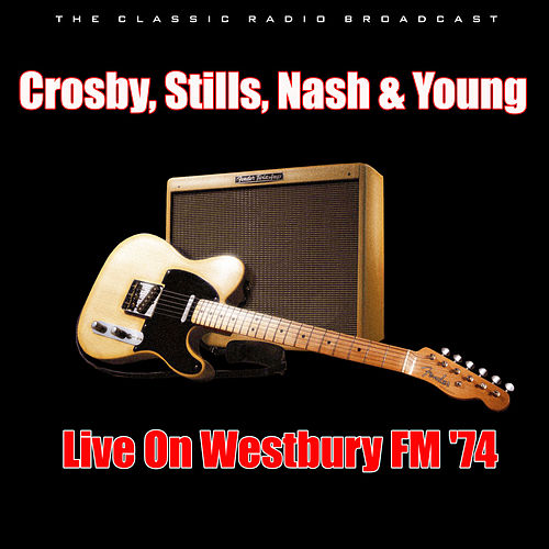 Live On Westbury FM '74 (Live) de Crosby, Stills, Nash and Young