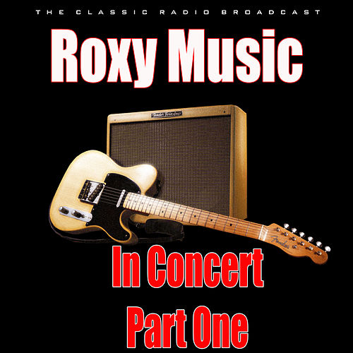 In Concert - Part One (Live) de Roxy Music