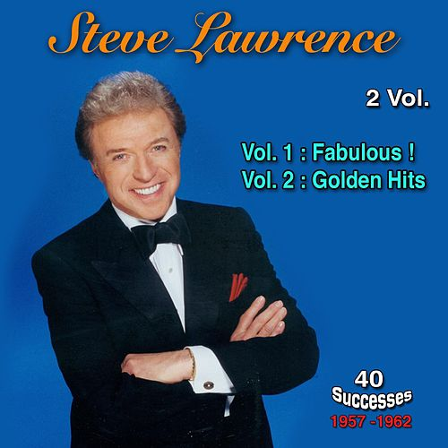 1957 - 1962, 40 Successes, Vol. 1: Fabulous !; Vol. 2: Golden Hits de Steve Lawrence