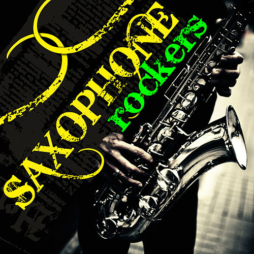 Saxophone Rockers by Various Artists