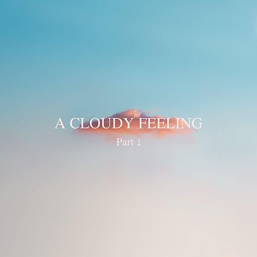 A Cloudy Feeling, Pt. 1 de The Him